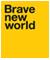 Brave New World | Advertising | Integrated Communications | Branding | Digital |Social Media